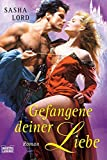 Gefangene deiner Liebe (Historische Liebesromane. Bastei Lübbe Taschenbücher)