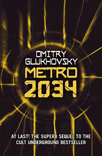Metro 2034: The novels that inspired the bestselling games (English Edition)