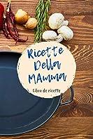ricette della mamma - libro di ricette - 100 pagine - 6x9 pollici