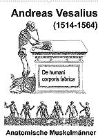 Vesalius anatomische Muskelmaenner (Wandkalender 2022 DIN A2 hoch): Anatomie des Menschen in Holzschnitten (Monatskalender, 14 Seiten )