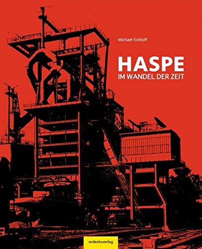 Haspe - Im Wandel der Zeit