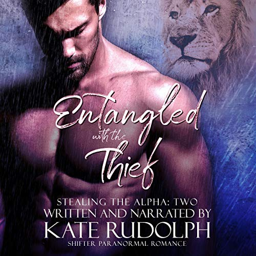Entangled with the Thief Audiobook By Kate Rudolph cover art