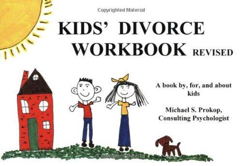Kids' Divorce Workbook : A Practical Guide That Helps Kids Understand Divorce Happens to the Nicest Kids (revised) by Michael S. Prokop (2000-12-02)