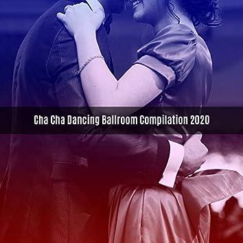 CHA CHA DANCING BALLROOM COMPILATION 2020