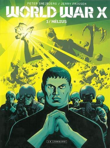 World War X - tome 1 - Hélius