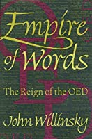 Empire of Words: The Reign of the Oed