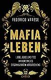 Mafia-Leben: Liebe, Geld und Tod im Herzen des organisierten Verbrechens - Federico Varese