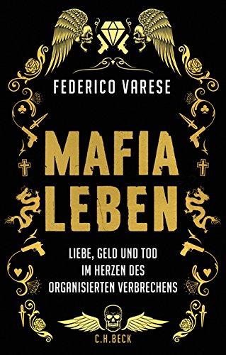 Mafia-Leben: Liebe, Geld und Tod im Herzen des organisierten Verbrechens