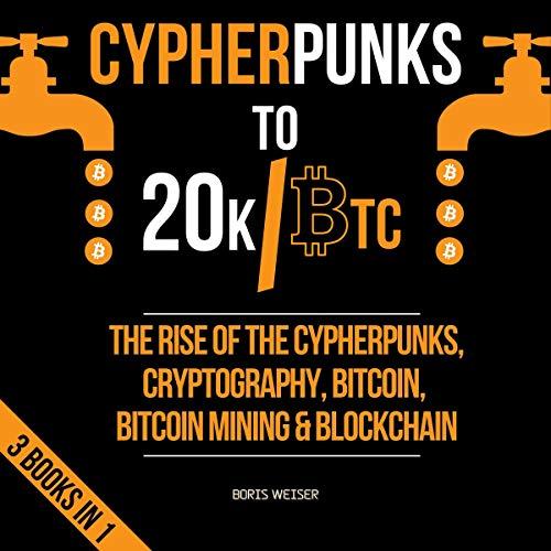 Cypherpunks to 20k/Btc Audiobook By Boris Weiser cover art