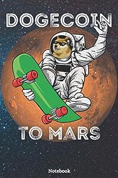 Dogecoin to mars Notebook  Retro Vintage Dogecoin Notebook See You On mars Dogecoin Doge Cryptocurrency Skater crypto Journal Funny Shiba Meme .. doggy 2021 Crypto Bitcoin Wallet Btc Trader