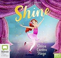 Chloe Centre Stage (Shine!)