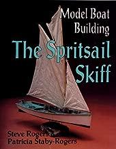 Model Boat Building: The Spritsail Skiff