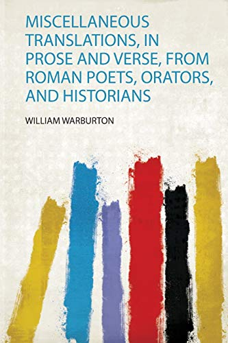 Miscellaneous Translations, in Prose and Verse, from Roman P