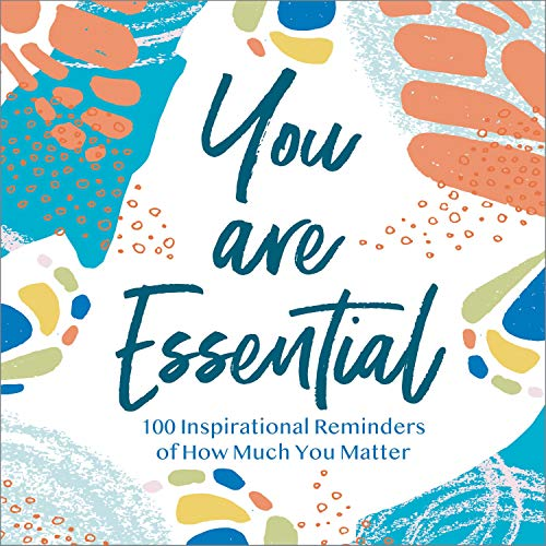 Download You Are Essential: 100 Inspirational Reminders of How Much You Matter audio book