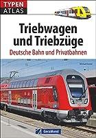 Typenatlas Triebwagen und Triebzuege: Deutsche Bahn und Privatbahnen