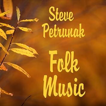 Steve Petrunak: Folk Music