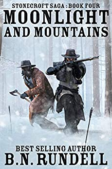 Moonlight and Mountains (Stonecroft Saga Book 4) by [B.N. Rundell]