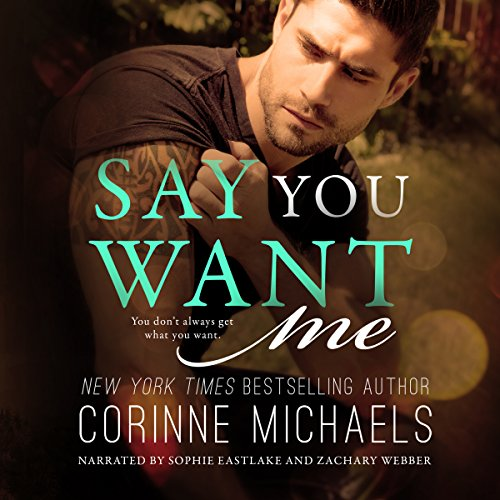 Say You Want Me                   Auteur(s):                                                                                                                                 Corinne Michaels                               Narrateur(s):                                                                                                                                 Sophie Eastlake,                                                                                        Zachary Webber                      Durée: 7 h et 44 min     9 évaluations     Au global 4,7