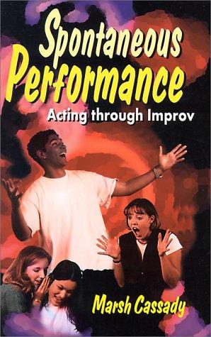 Spontaneous Performance: Acting Through Improv