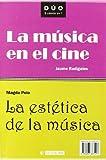 La música en el cine y La estética de la música: 19 (DUO)