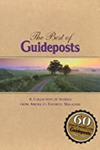 The Best Of Guideposts: A Collection Of Stories From America's Favorite Magazine