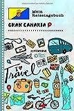 Gran Canaria Mein Reisetagebuch: Kinder Reise Aktivitätsbuch zum Ausfüllen, Eintragen, Malen, Einkleben A5 - Ferien unterwegs Tagebuch zum ... Urlaubstagebuch Journal für Mädchen, Jungen