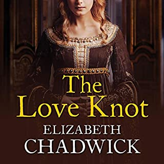 The Love Knot                   By:                                                                                                                                 Elizabeth Chadwick                               Narrated by:                                                                                                                                 Charlotte Strevens                      Length: 17 hrs and 38 mins     5 ratings     Overall 4.8