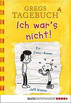 Gregs Tagebuch 4 - Ich war's nicht! (German Edition) by [Jeff Kinney, Collin McMahon]