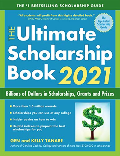 The Ultimate Scholarship Book 2021: Billions of Dollars in Scholarships, Grants and Prizes