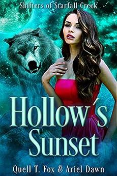 Hollow's Sunset: Shifters Of Starfall Creek by [Ariel  Dawn, Quell T. Fox]