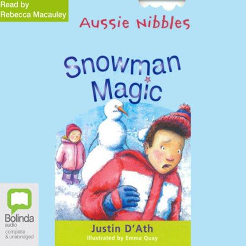Snowman Magic: Aussie Nibbles audiobook cover art