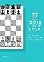 Chess Score Book: Track Your Moves & Analyze Your Strategies  100 games 90 moves ~ Be the Next Champion