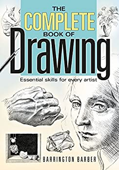 The Complete Book of Drawing: Essential Skills for Every Artist by [Barrington Barber]