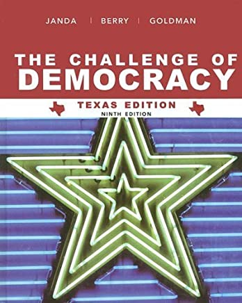 The Challenge of Democracy, Texas Edition by Janda, Kenneth, Berry, Jeffrey M., Goldman, Jerry (February 5, 2007) Hardcover 9