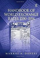 Handbook of World Exchange Rates, 1590–1914