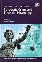 Research Handbook on Corporate Crime and Financial Misdealing (Research Handbooks in Corporate Law and Governance)