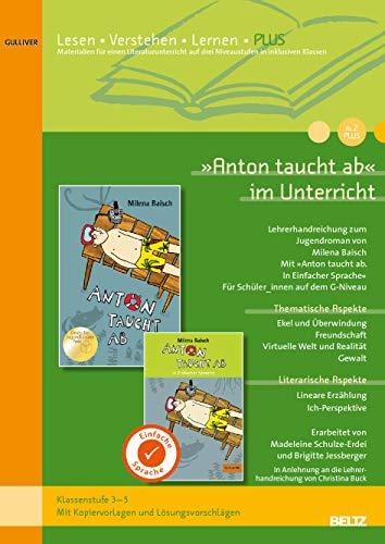 »Anton taucht ab« im Unterricht PLUS: Lehrerhandreichung zum Jugendroman von Milena Baisch (Klassenstufe 4-6, mit Kopiervorlagen) (Beltz Praxis / Lesen - Verstehen - Lernen)