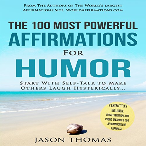 The 100 Most Powerful Affirmations for Humor audiobook cover art