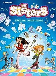 Les Sisters - Spécial Jeux vidéo par Christophe Cazenove