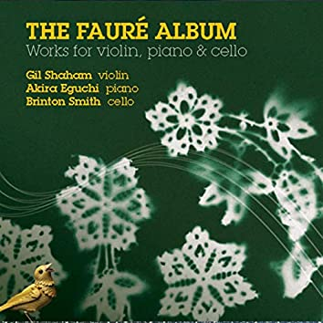Fauré: Works for Violin, Piano and Cello