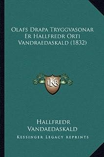 Olafs Drapa Tryggvasonar Er Hallfredr Orti Vandraedaskald (1832)