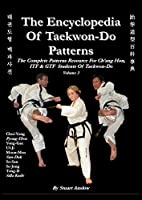 THE ENCYCLOPAEDIA OF TAEKWON-DO PATTERNS, Vol 3