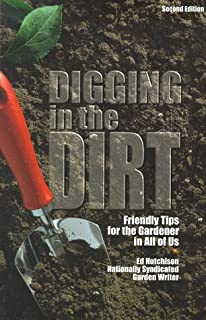 Digging in the Dirt: Friendly Tips for the Gardener in All of Us
