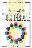 B.A.-BA de la colorthérapie