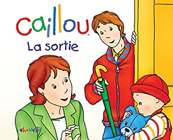 Hardcover Caillou La sortie (Pas à pas) (French Edition) [French] Book