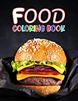 Food Coloring Book: Food Coloring Book - Cute Coloring Books For Kids of All Ages