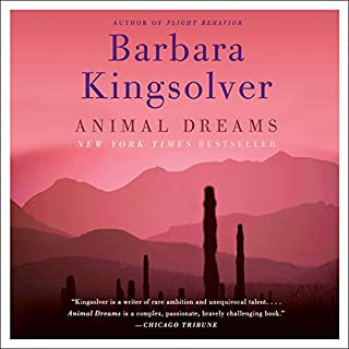 Animal Dreams     A Novel              By:                                                                                                                                 Barbara Kingsolver                               Narrated by:                                                                                                                                 Barbara Kingsolver                      Length: 11 hrs and 50 mins     468 ratings     Overall 4.6