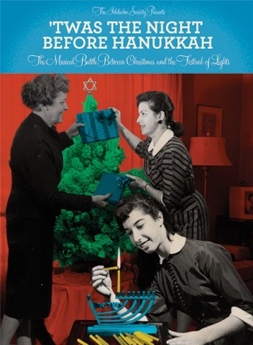 Twas the Night Before Hanukkah: The Musical Battle between Christmas and the Festival of Lights by Twas the Night Before Hanukkah: The Musical Battle (2012-11-13)