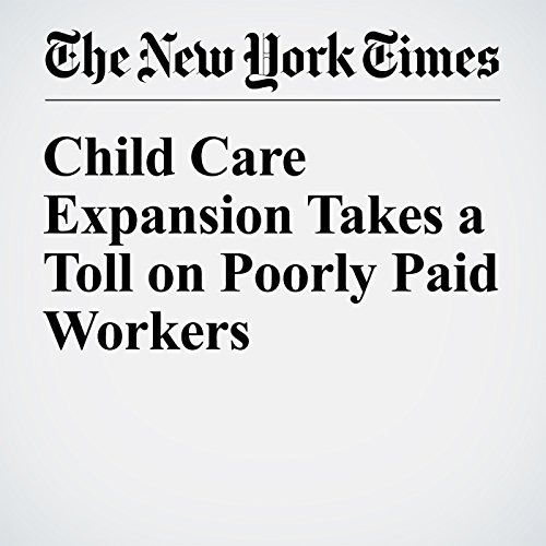 Child Care Expansion Takes a Toll on Poorly Paid Workers audiobook cover art