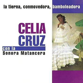 La Tierna, Conmovedora, Bamboleadora